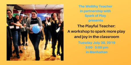 The Playful Teacher: A Workshop to Spark more Play and Joy in the Classroom (plus happy hour!) tickets