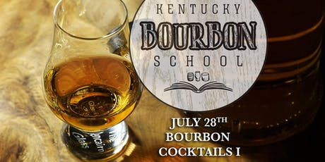 Bourbon Cocktails I: Historic and Classic Cocktails • JULY 28 • KY Bourbon School (was Bourbon University) @ The Kentucky Castle tickets