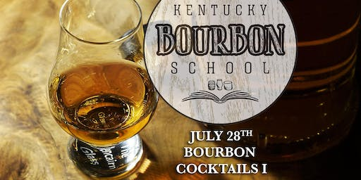 Bourbon Cocktails I: Historic and Classic Cocktails • JULY 28 • KY Bourbon School (was Bourbon University) @ The Kentucky Castle
