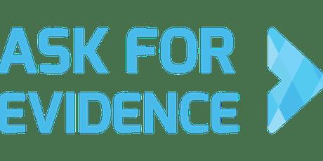 Ask for Evidence: Workshop tickets