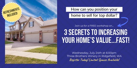 3 Secrets to Increasing Your Home's Value...FAST! tickets