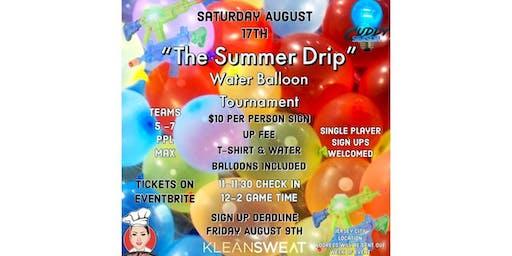 """THE SUMMER DRIP"" Water balloon Tournament"