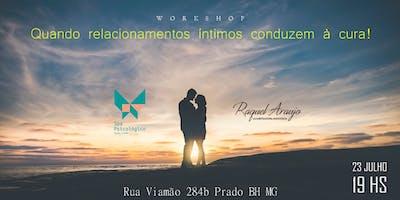 """Workshop """"Quando relacionamentos íntimos conduzem à cura!"""" com Raquel Araujo"""