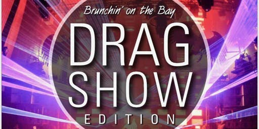 Brunchin' On The Bay- Drag Show Edition
