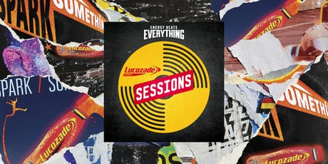 Lucozade Energy Sessions - Dublin tickets