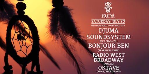 KUNÁ Sunset Rooftop: Djuma Soundsystem, Bonjour Ben, RWB, Oktave