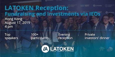 LATOKEN Reception: Fundraising and Investments via IEOs, Hong Kong tickets