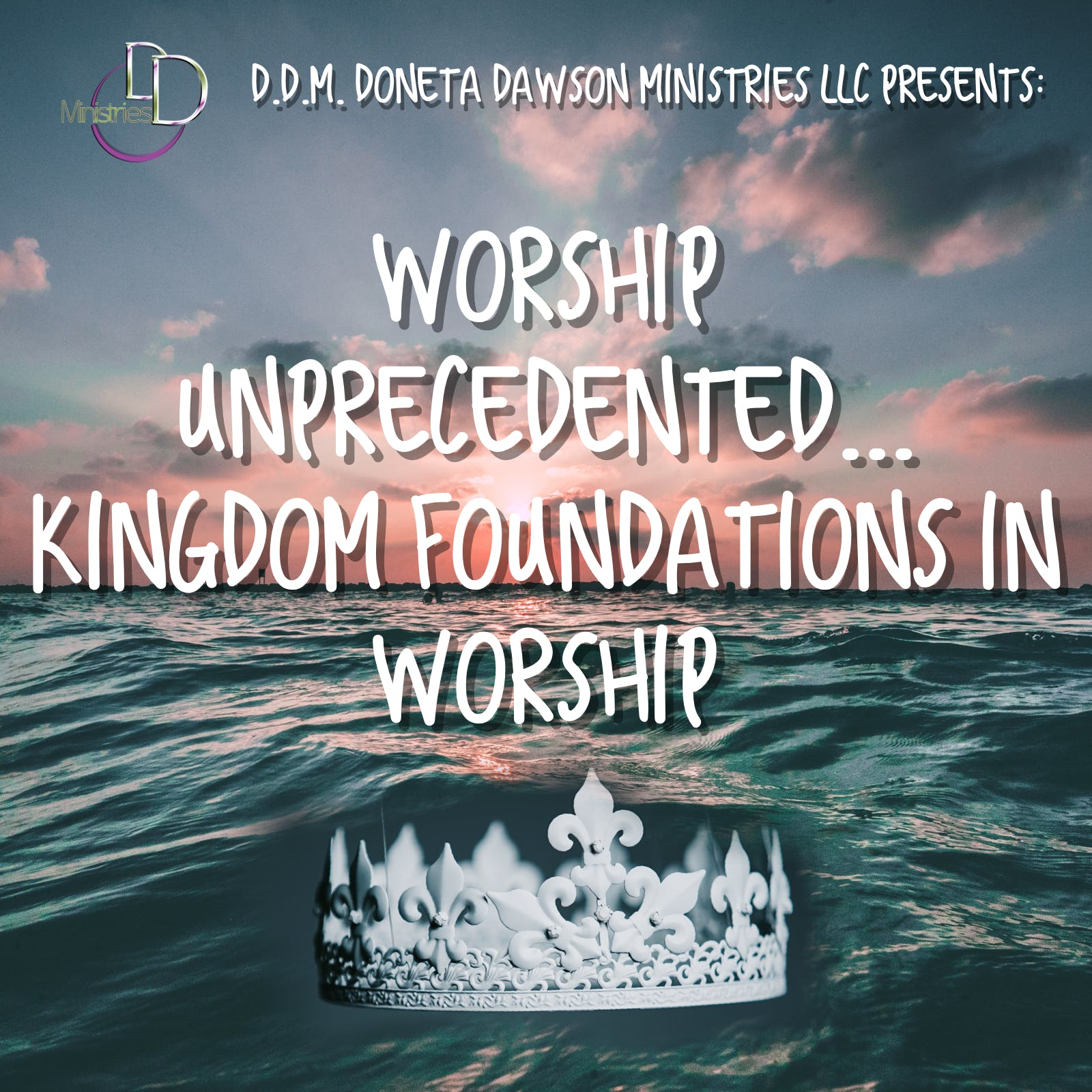 """""""Worship Unprecedented"""" Kingdom Foundations in Worship banner"""