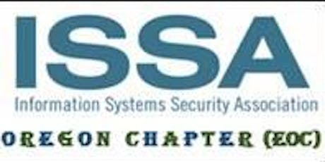 Eugene ISSA & Technology Association of Oregon Cyber Security Meetup tickets