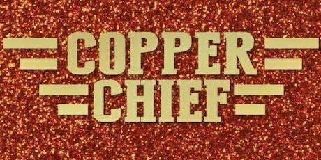 Copper Chief tickets