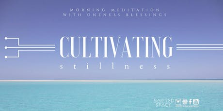 Cultivating Stillness | A Morning Meditation w/ Oneness Blessings tickets