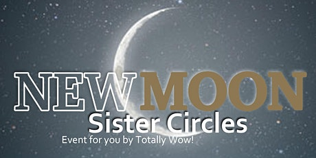TW! Promo Event: New Moon Sister Circles tickets