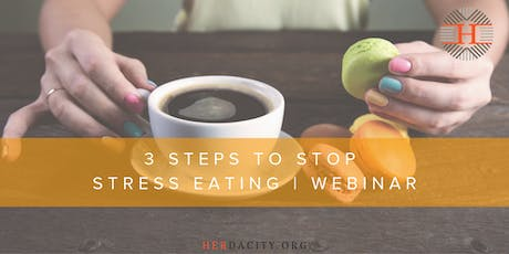 3 Steps to Stop Stress Eating | Webinar tickets