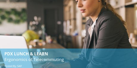 PDX Lunch & Learn: Ergonomics of Telecommuting tickets