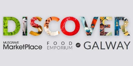 Relaunch of Musgrave MarketPlace Galway Food Emporium tickets