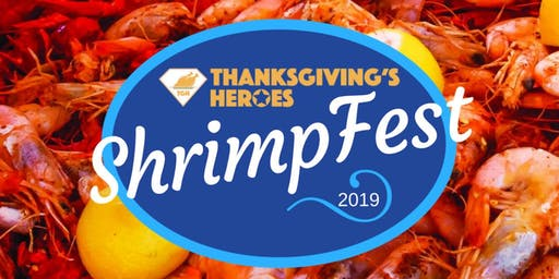 Thanksgiving's Heroes Shrimpfest - THE PARTY of 2019!