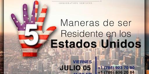 5 MANERAS DE SER RESIDENTES EN LOS ESTADOS UNIDOS.