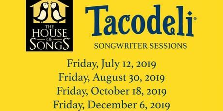 The House of Songs x Tacodeli Songwriter Sessions tickets