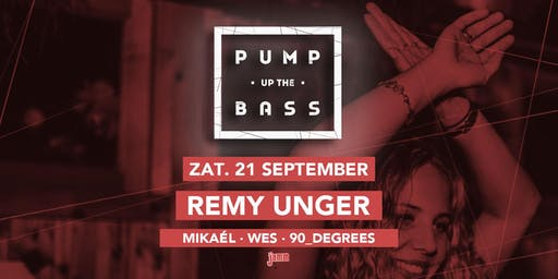 Pump Up The Bass w/ Remy Unger