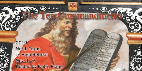 To Do or Not To Do: 2019 North Texas Jr. High Retreat (5-8 gr.) - The Ten Commandments tickets
