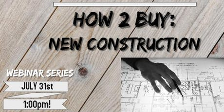 How 2 Buy: New Construction tickets