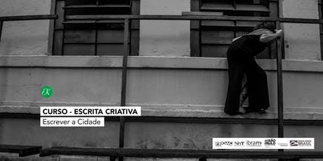 Curso | Escrever a Cidade → Escrita Criativa tickets