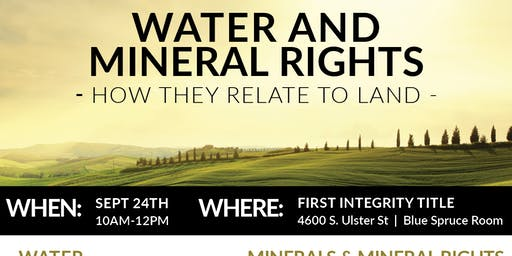 WATER & MINERAL RIGHTS - HOW THEY RELATE TO LAND | Sept 24th | 2 CE Credits