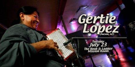 Gertie Lopez tickets