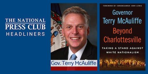 "NPC Headliners Book Event: Gov. Terry McAuliffe - ""Beyond Charlottesville"""