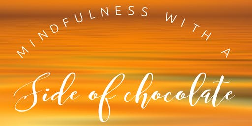 Mindfulness With A Side of Chocolate