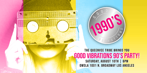 Good Vibrations - A 90's Night of Fun in Los Angeles