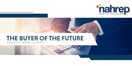 NAHREP North Houston: The Buyer of the Future tickets