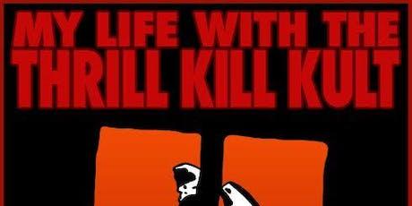 My Life With The Thrill Kill Kult tickets
