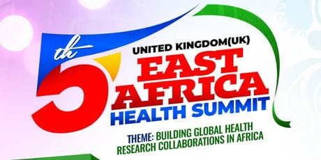 5th UK East African Health Improvement and Investment Summit 2020  tickets