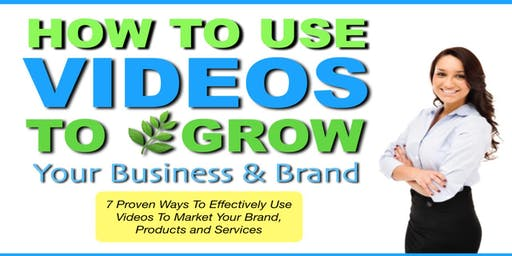 Marketing: How To Use Videos to Grow Your Business & Brand -San Mateo, California