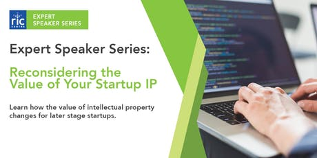 RIC Expert Speaker Series: Evaluating Your Startup IP tickets