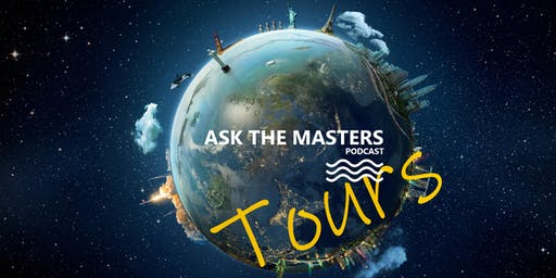 Ask The Masters | August Event Tours