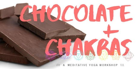 Chocolate + Chakras // A Meditative Yoga Workshop tickets
