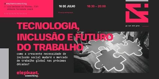 Tecnologia, inclusão social e o futuro do trabalho