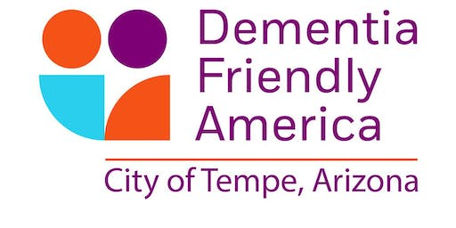 Dementia Friendly Tempe Presents: How to find, introduce and utilize Adult Day Programs