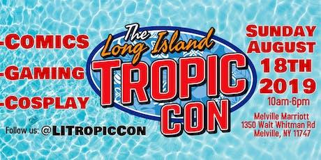 Long Island Tropic Con 2019 tickets