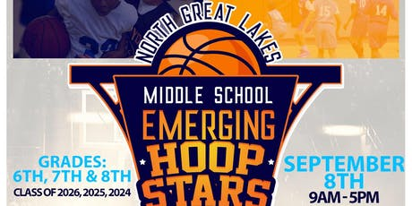Emerging Hoop Stars *North Great Lakes Middle School Basketball Showcase tickets