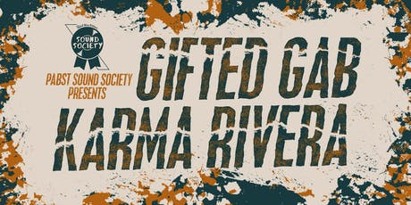 Pabst Sound Society Presents: Gifted Gab, Karma Rivera tickets