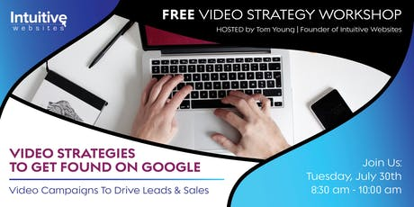 Video Strategies to get Found on Google- Free Workshop tickets