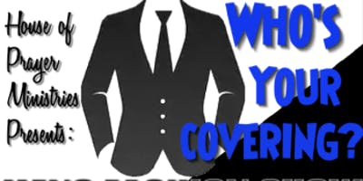 WHO'S YOUR COVERING?