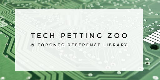 Tech Petting Zoo (2 Sessions)