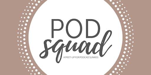 Pod Squad July 2019