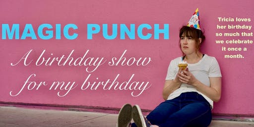 Magic Punch: A Birthday Show for My Birthday