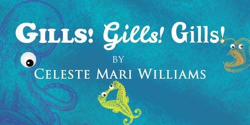GILLS! GILLS! GILLS! by Celeste Mari Williams