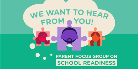 Parent Focus Group on School Readiness tickets